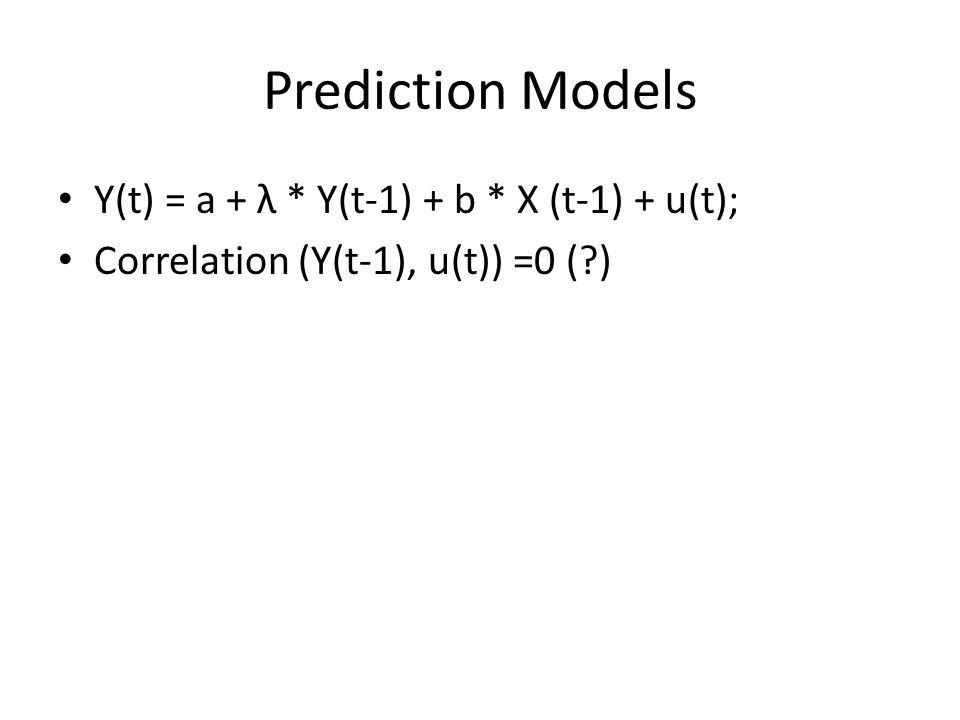 Prediction Models Y(t) = a + λ * Y(t-1) + b * X (t-1) + u(t); Correlation (Y(t-1), u(t)) =0 (?)