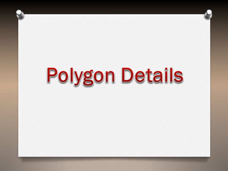 O a polygon is a plane figure specified by a set of three or more coordinate positions, called vertices, that are connected in sequence by straight-Line segments, called the edges or sides of the polygon.