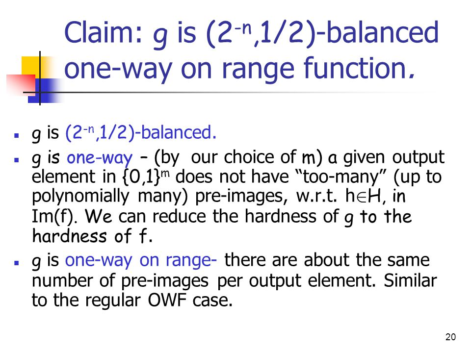20 Claim: g is (2 -n,1/2) -balanced one-way on range function.