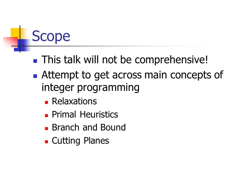Scope This talk will not be comprehensive.