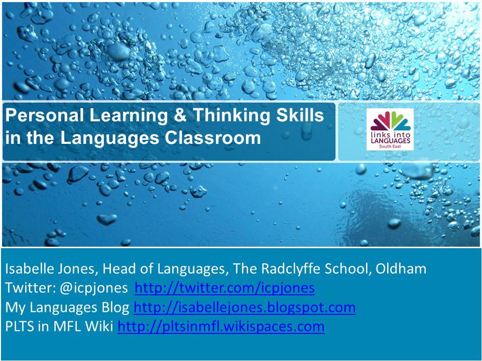 Isabelle Jones, Head of Languages, The Radclyffe School, Oldham Twitter: @icpjones http://twitter.com/icpjoneshttp://twitter.com/icpjones My Languages