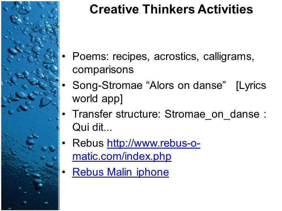 "Creative Thinkers Activities Poems: recipes, acrostics, calligrams, comparisons Song-Stromae ""Alors on danse"" [Lyrics world app] Transfer structure: S"