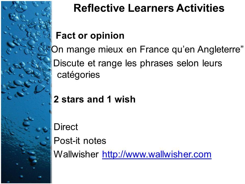 """Reflective Learners Activities Fact or opinion """"On mange mieux en France qu'en Angleterre"""" Discute et range les phrases selon leurs catégories 2 stars"""