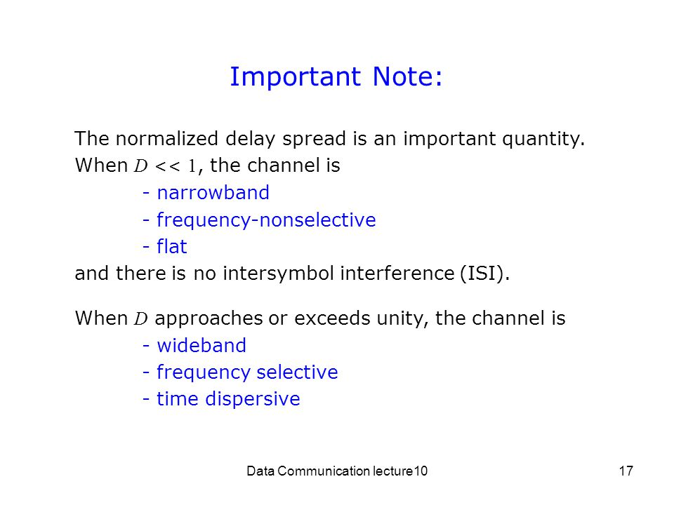Data Communication lecture1017 Important Note: The normalized delay spread is an important quantity.