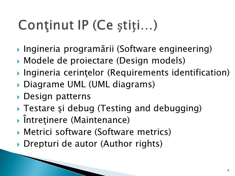 4  Ingineria programării (Software engineering)  Modele de proiectare (Design models)  Ingineria cerinţelor (Requirements identification)  Diagram