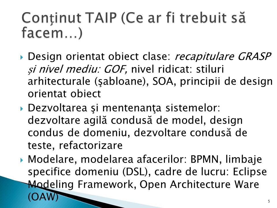 5  Design orientat obiect clase: recapitulare GRASP i nivel mediu: GOF, nivel ridicat: stiluri arhitecturale (şabloane), SOA, principii de design ori