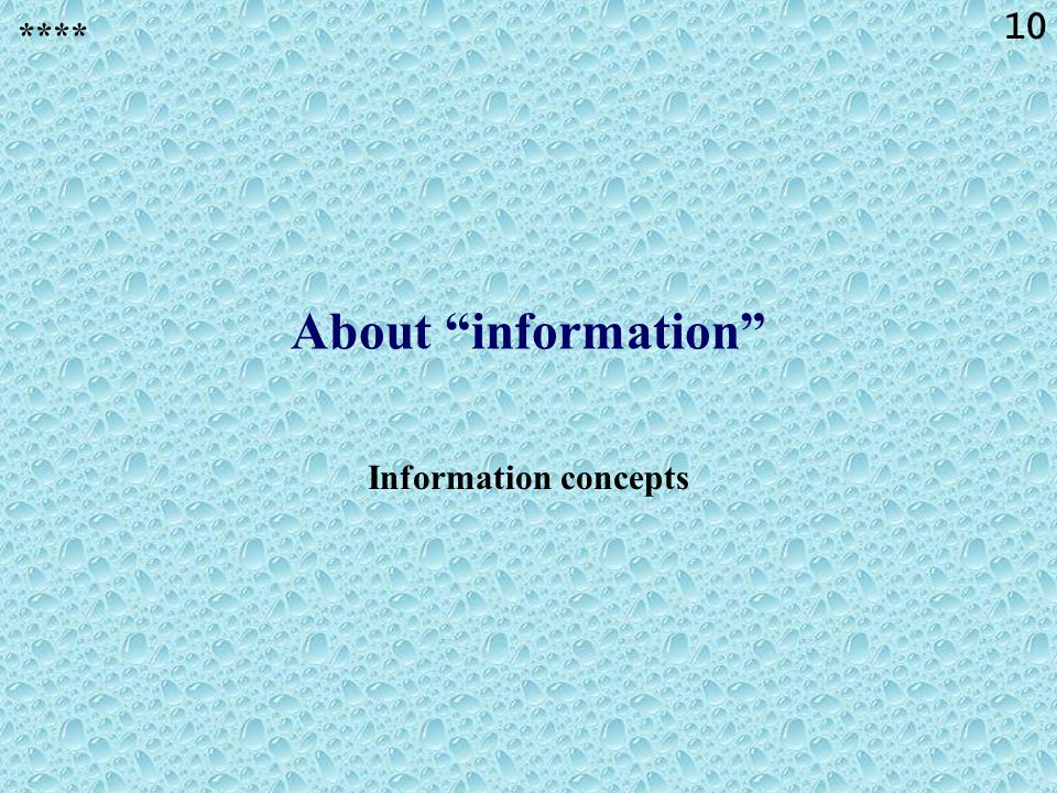 10 About information Information concepts ****