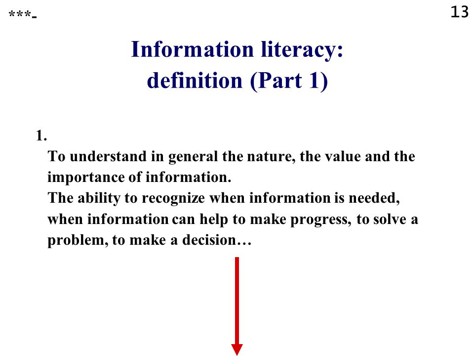 13 Information literacy: definition (Part 1) 1.