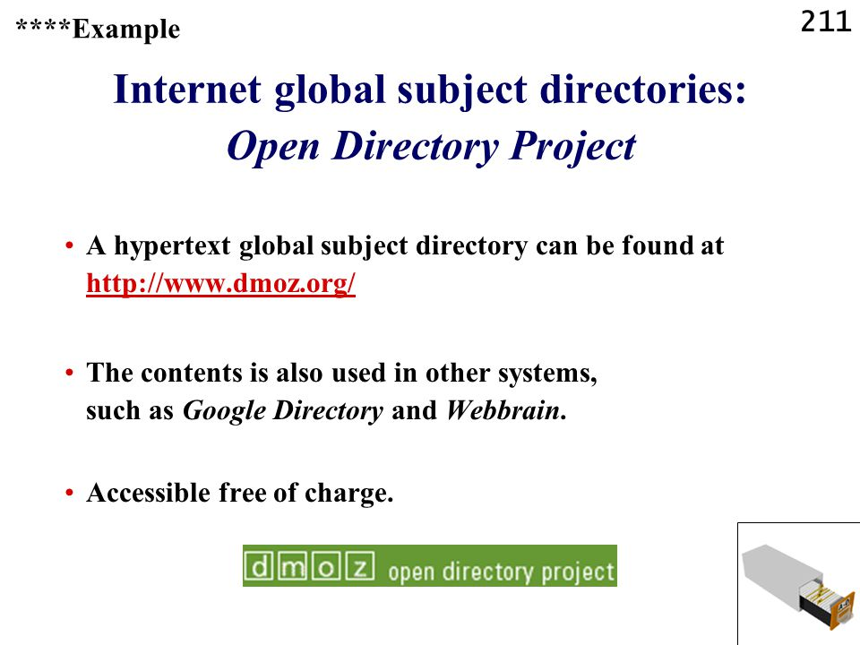 211 Internet global subject directories: Open Directory Project A hypertext global subject directory can be found at     The contents is also used in other systems, such as Google Directory and Webbrain.