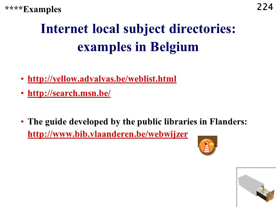 224 Internet local subject directories: examples in Belgium     The guide developed by the public libraries in Flanders:     ****Examples