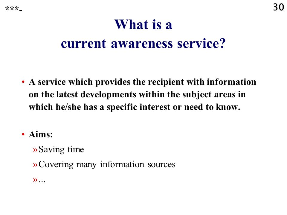 30 What is a current awareness service.