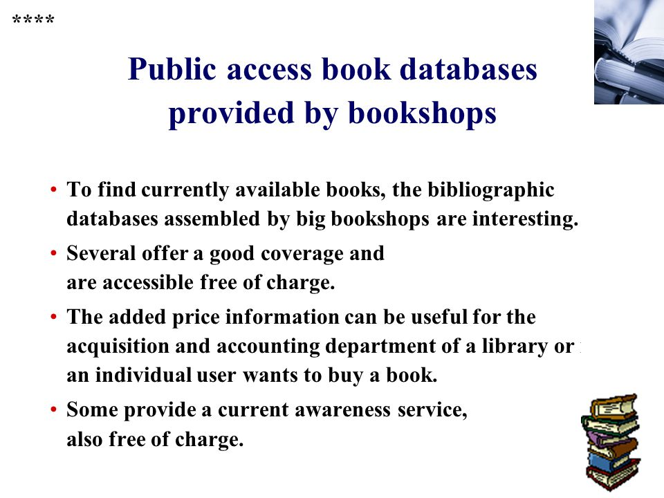 373 Public access book databases provided by bookshops To find currently available books, the bibliographic databases assembled by big bookshops are interesting.