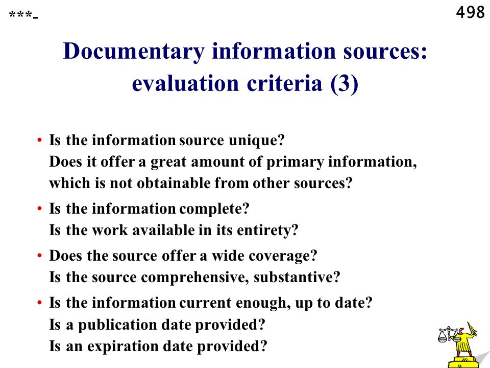 498 Documentary information sources: evaluation criteria (3) Is the information source unique.