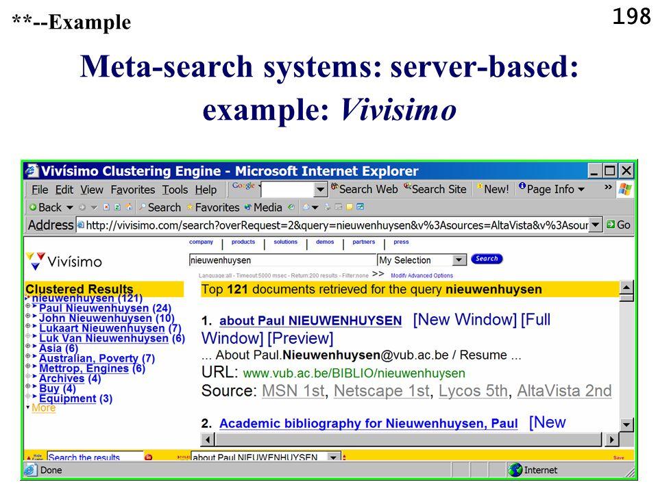 198 **--Example Meta-search systems: server-based: example: Vivisimo