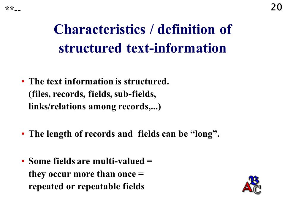 20 Characteristics / definition of structured text-information The text information is structured.