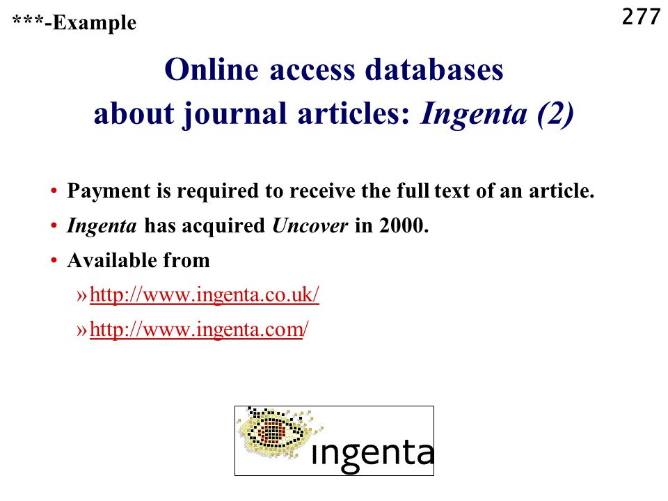 277 Online access databases about journal articles: Ingenta (2) Payment is required to receive the full text of an article.