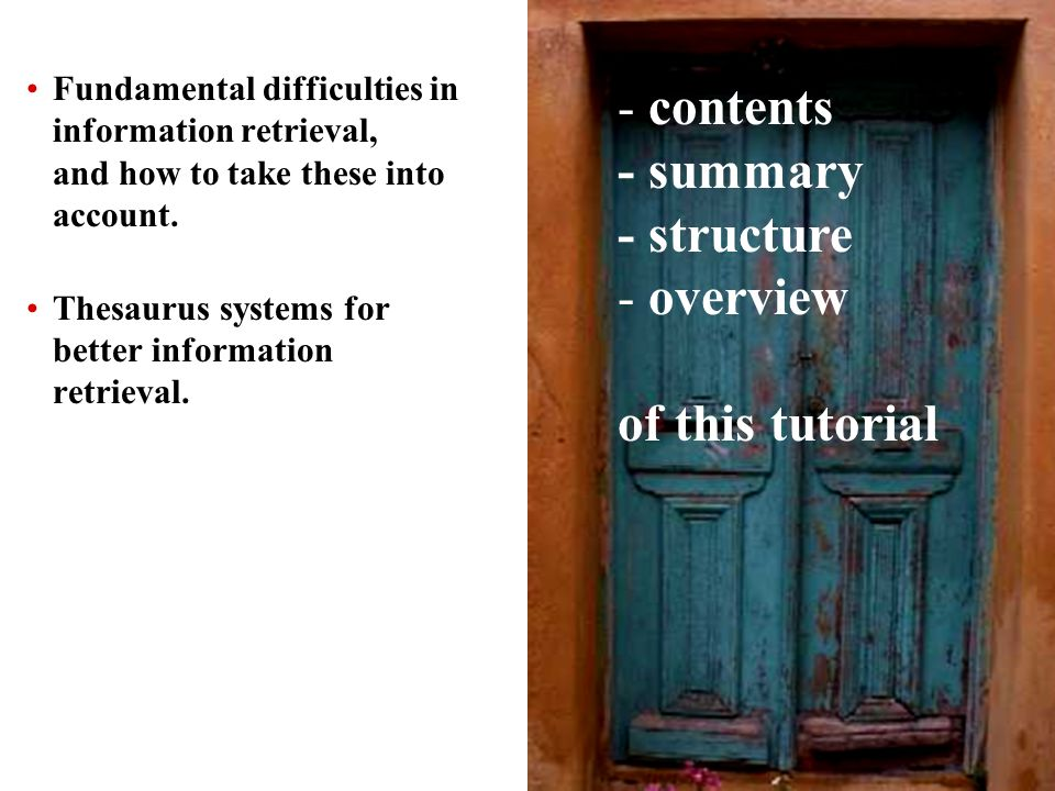 3 Fundamental difficulties in information retrieval, and how to take these into account. Thesaurus systems for better information retrieval. - content