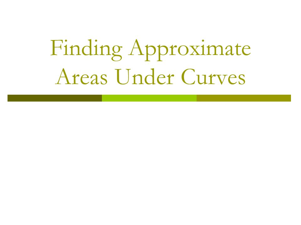 Finding Approximate Areas Under Curves