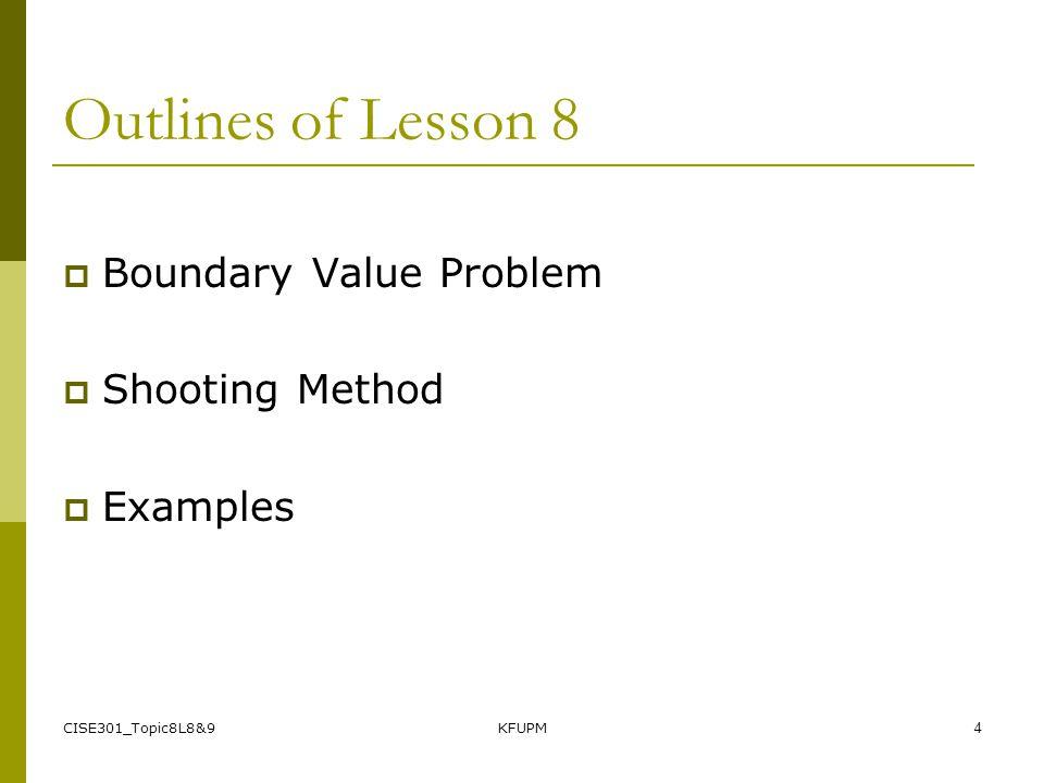 CISE301_Topic8L8&9KFUPM24 Properties of the Shooting Method 1.