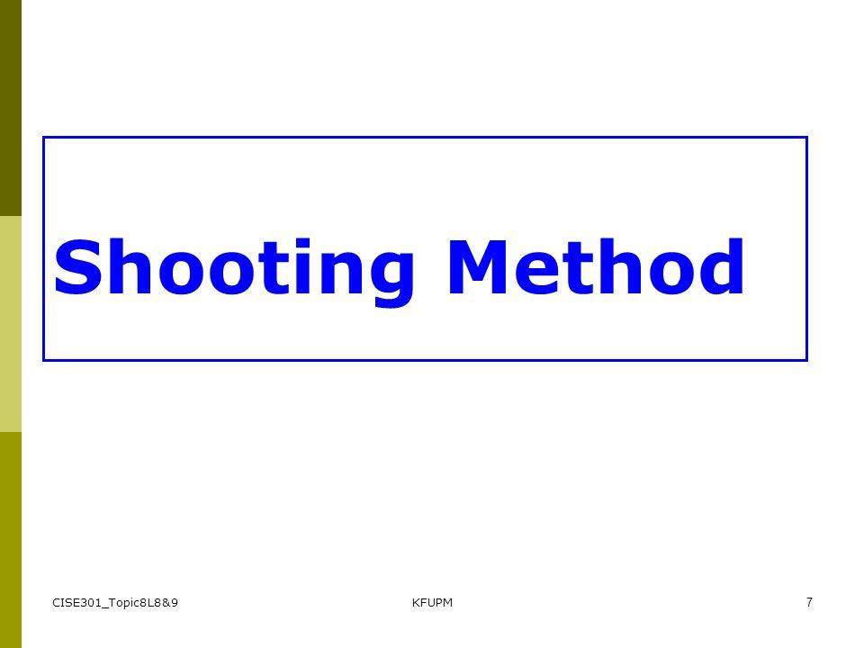 CISE301_Topic8L8&9KFUPM7 Shooting Method