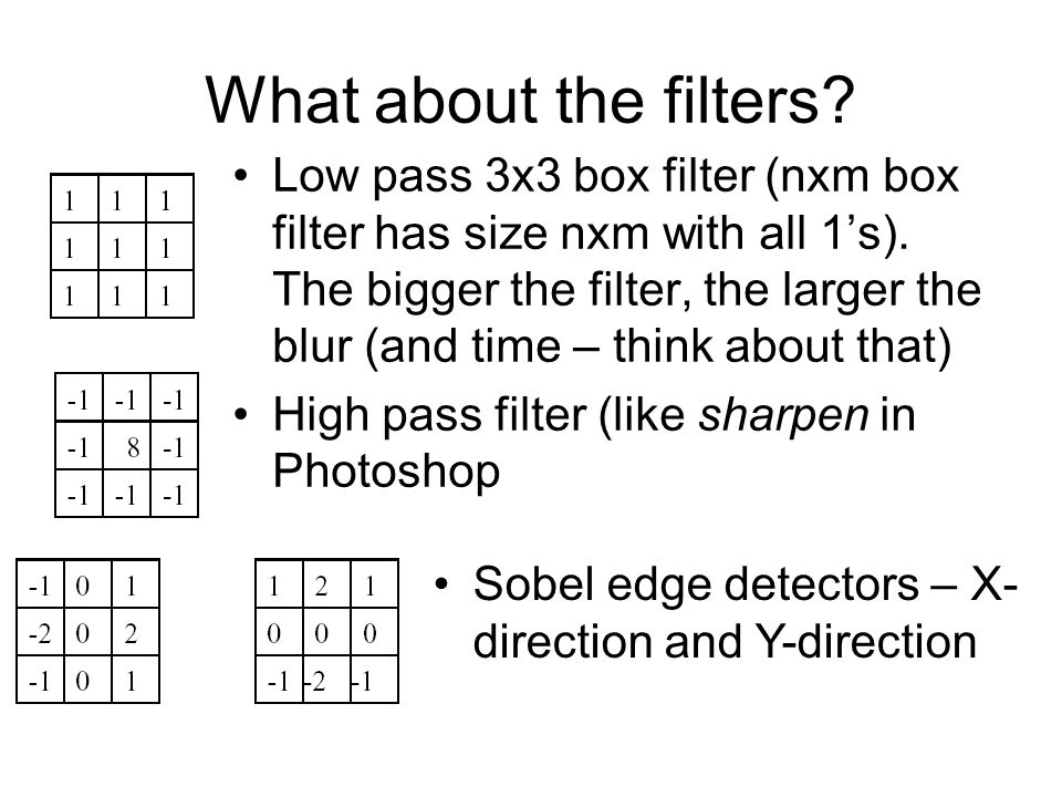 What about the filters. Low pass 3x3 box filter (nxm box filter has size nxm with all 1's).