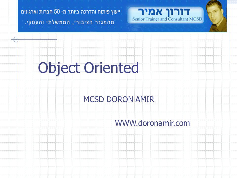 Object Oriented 33 MCSD DORON AMIR WWW.doronamir.com