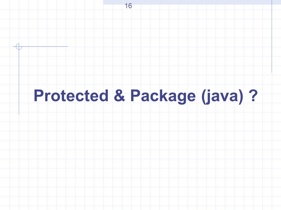 Protected & Package (java) 16