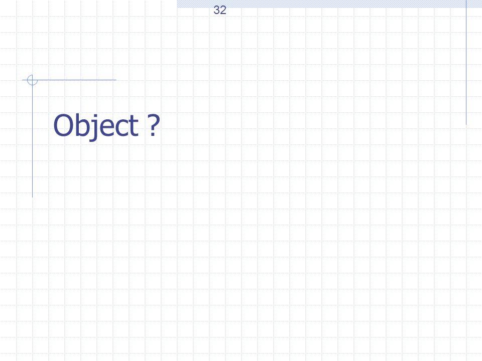 Object ? 32
