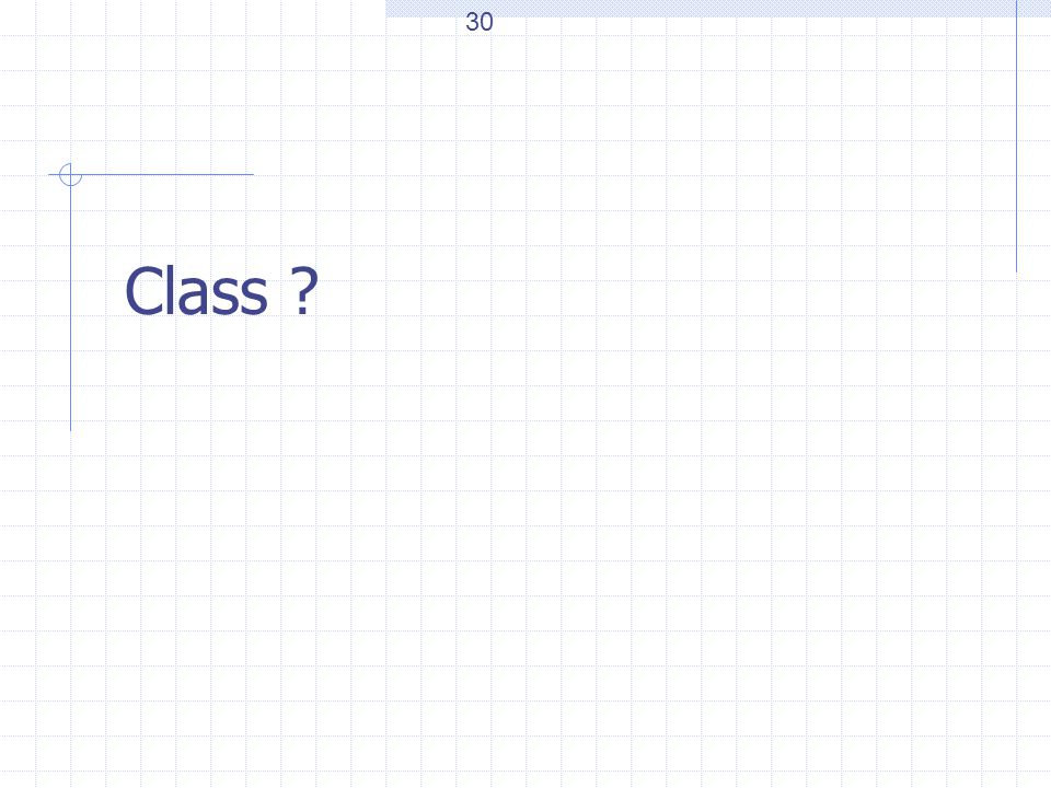 Class ? 30