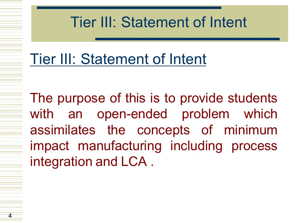4 Tier III: Statement of Intent The purpose of this is to provide students with an open-ended problem which assimilates the concepts of minimum impact