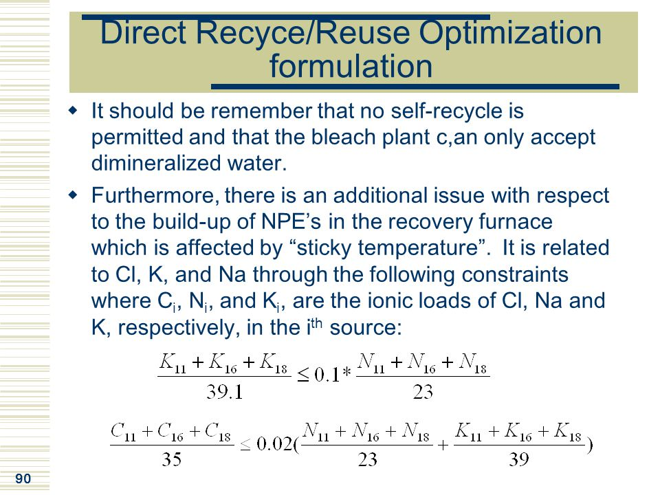 90 Direct Recyce/Reuse Optimization formulation  It should be remember that no self-recycle is permitted and that the bleach plant c,an only accept d