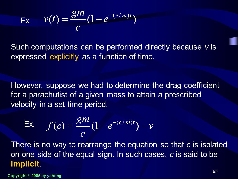 65 Ex. Such computations can be performed directly because v is expressed explicitly as a function of time. However, suppose we had to determine the d