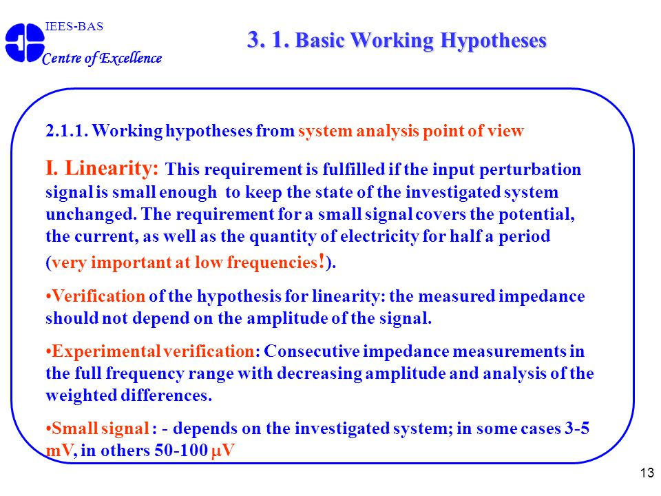 13 3. 1. Basic Working Hypotheses IEES-BAS Centre of Excellence 2.1.1.