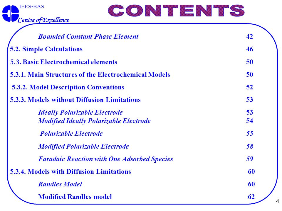 4 IEES-BAS Centre of Excellence Bounded Constant Phase Element 42 5.2.
