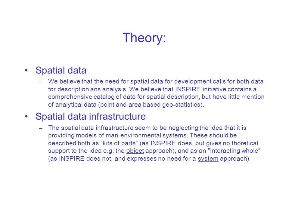 Theory: Spatial data –We believe that the need for spatial data for development calls for both data for description ans analysis.