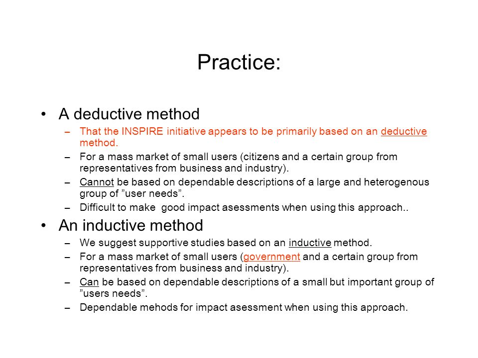 Practice: A deductive method –That the INSPIRE initiative appears to be primarily based on an deductive method.