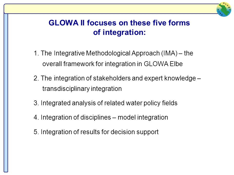 GLOWA II focuses on these five forms of integration: 1. The Integrative Methodological Approach (IMA) – the overall framework for integration in GLOWA