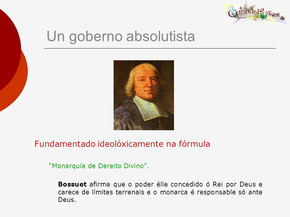 Fundamentado ideolóxicamente na fórmula Monarquía de Dereito Divino .