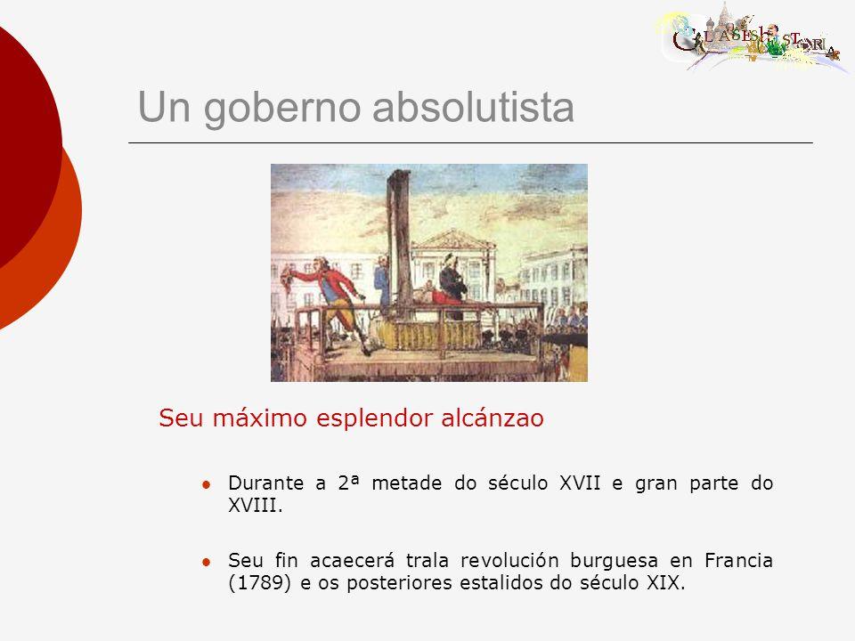 Un goberno absolutista Seu máximo esplendor alcánzao Durante a 2ª metade do século XVII e gran parte do XVIII.