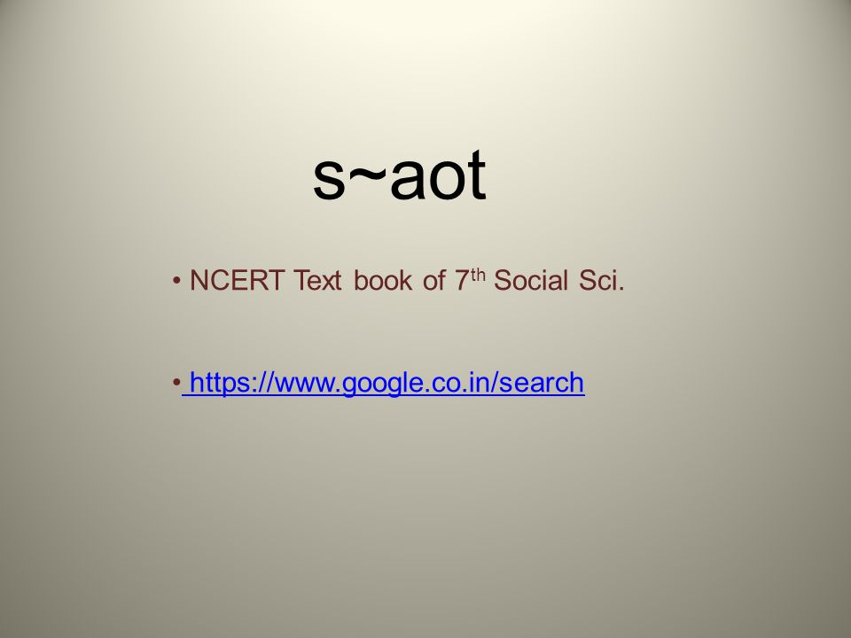s~aot NCERT Text book of 7 th Social Sci. https://www.google.co.in/search