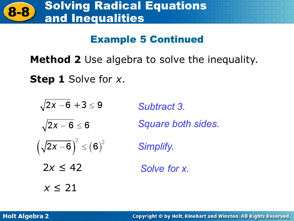 Holt Algebra 2 8-8 Solving Radical Equations and Inequalities Example 5 Continued Method 2 Use algebra to solve the inequality. Step 1 Solve for x. Su