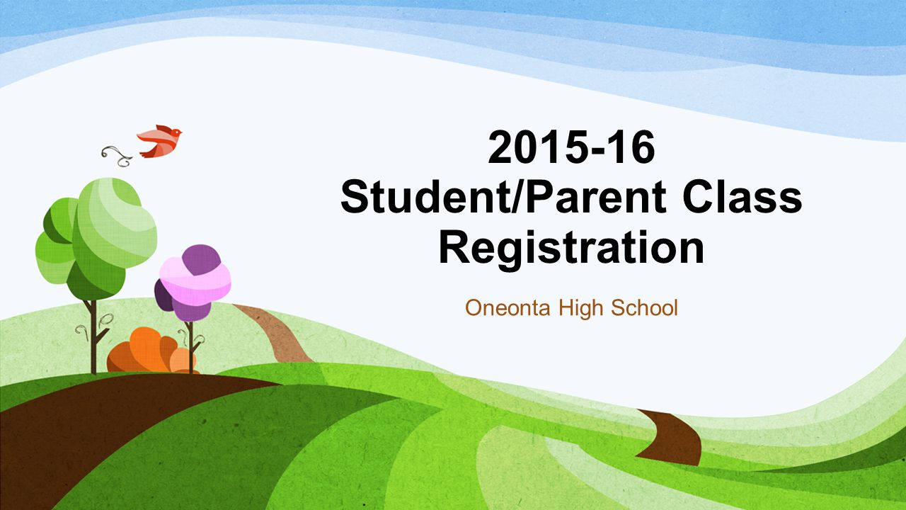 2015-16 Student/Parent Class Registration Oneonta High School