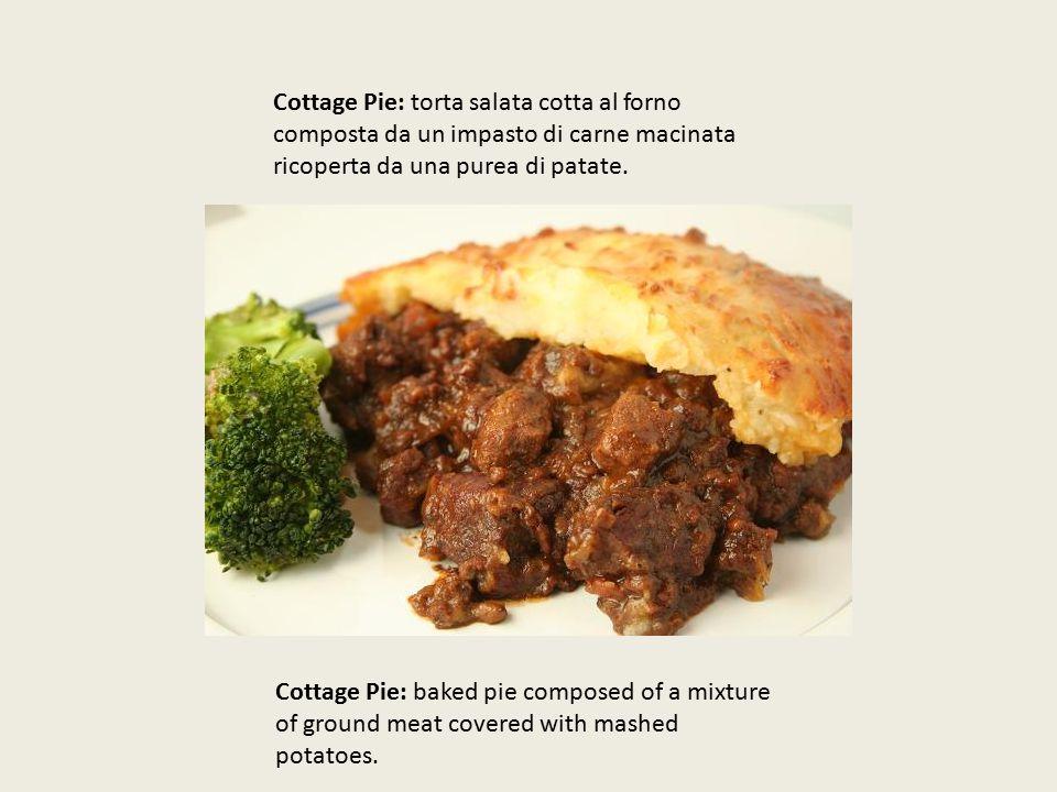 Cottage Pie: torta salata cotta al forno composta da un impasto di carne macinata ricoperta da una purea di patate.