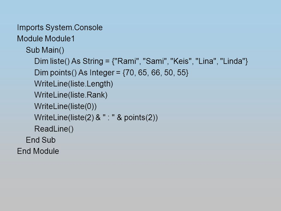 Imports System.Console Module Module1 Sub Main() Dim liste() As String = {