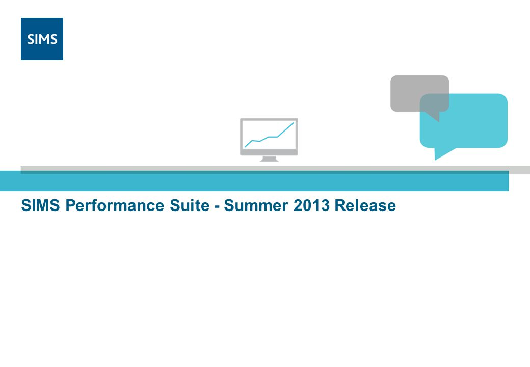 SIMS Performance Suite - Summer 2013 Release
