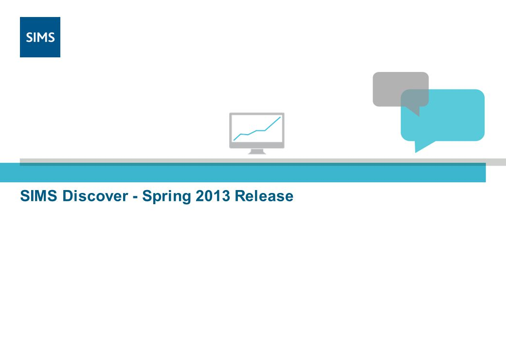 SIMS Discover - Spring 2013 Release