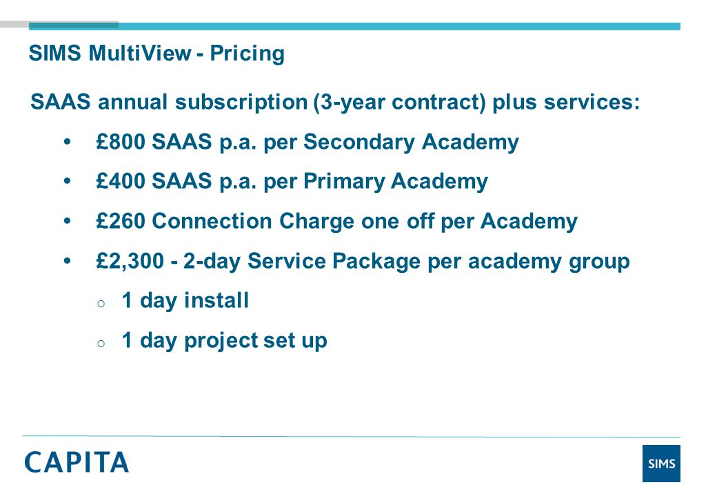 SAAS annual subscription (3-year contract) plus services: £800 SAAS p.a.