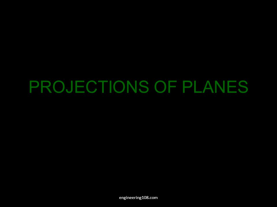 PROJECTIONS OF PLANES engineering108.com