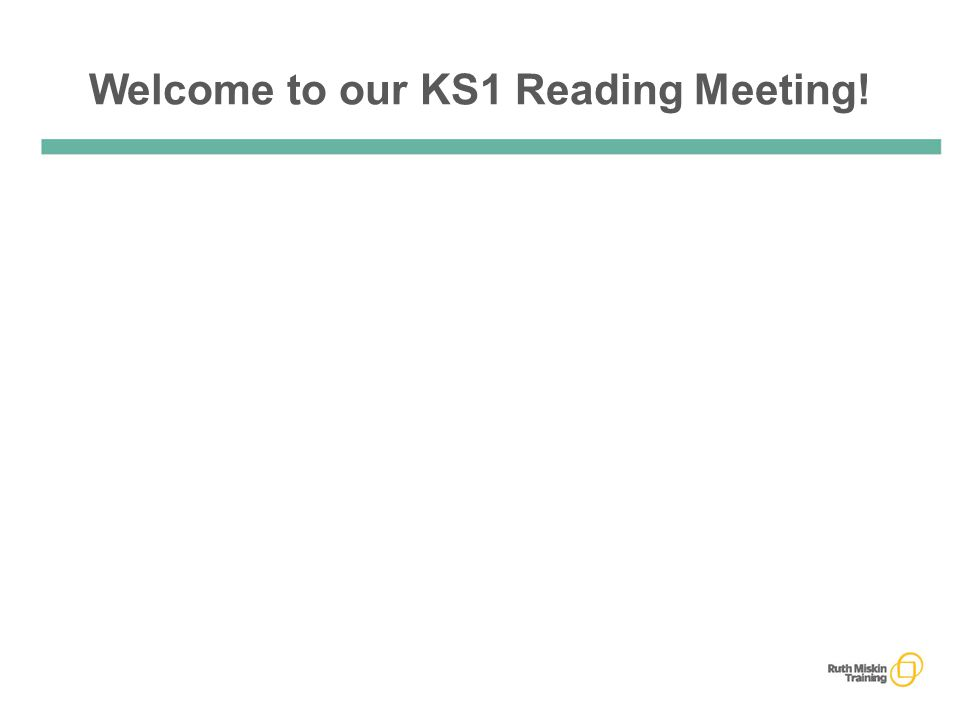Welcome to our KS1 Reading Meeting!