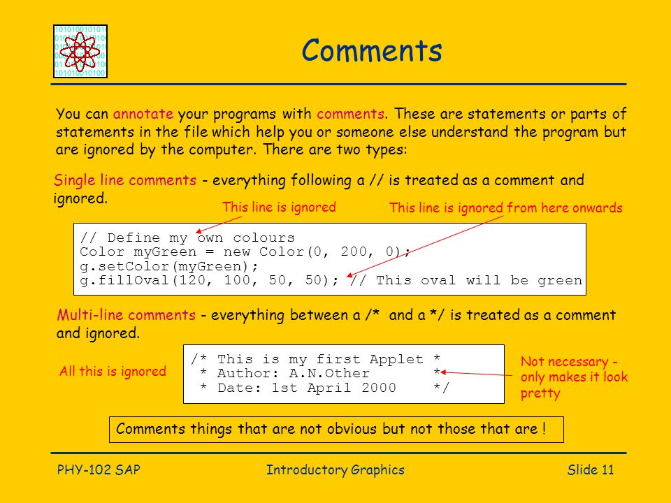 PHY-102 SAPIntroductory GraphicsSlide 11 Comments You can annotate your programs with comments.